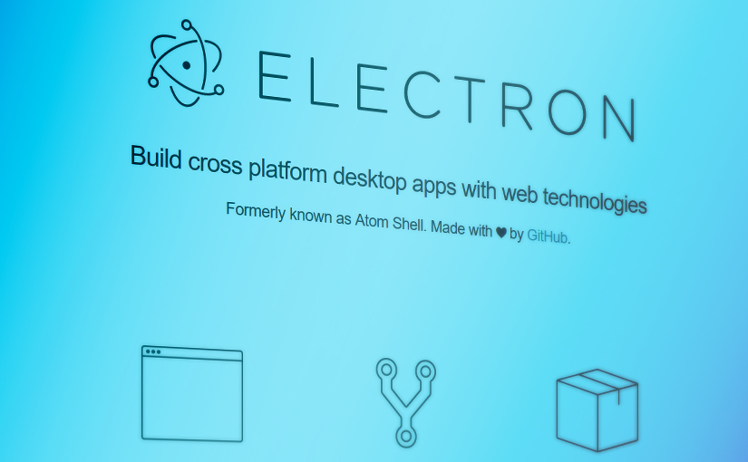 Cross Platform Desktop Apps with Electron by GitHub